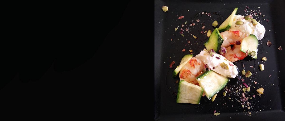 Mazzancolle, formaggio caprino, zucchine, pistacchi di bronte